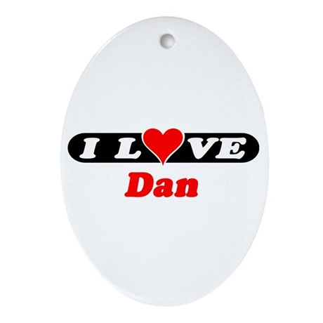 I Love Dan Oval Ornament
