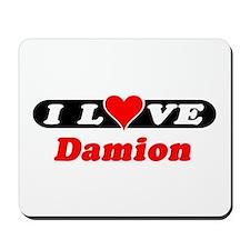 I Love Damion Mousepad