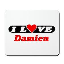 I Love Damien Mousepad
