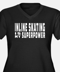 Inline Skating Is My Superpower Women's Plus Size
