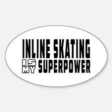 Inline Skating Is My Superpower Decal
