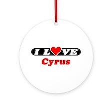 I Love Cyrus Ornament (Round)