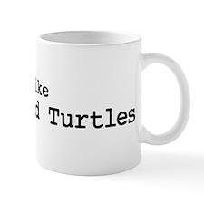 I like Loggerhead Turtles Mug