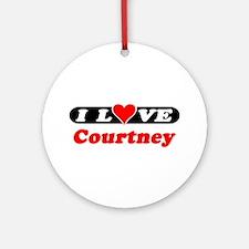 I Love Courtney Ornament (Round)