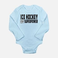 Ice Hockey Is My Superpower Long Sleeve Infant Bod