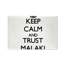 Keep Calm and TRUST Malaki Magnets