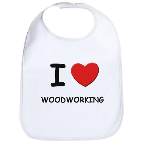 I love woodworking Bib
