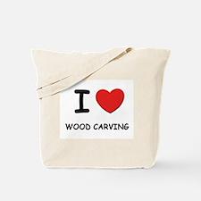 I love wood carving Tote Bag