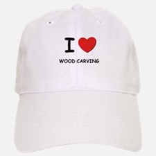I love wood carving Baseball Baseball Cap