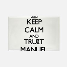 Keep Calm and TRUST Manuel Magnets