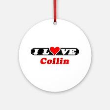 I Love Collin Ornament (Round)