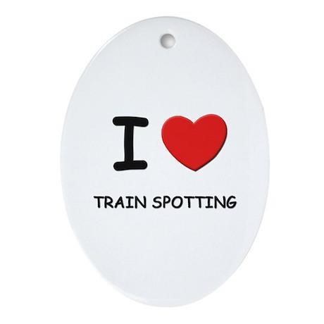 I love train spotting Oval Ornament