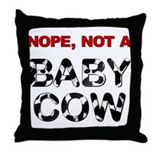 Great Dane Not a Baby Cow Throw Pillow