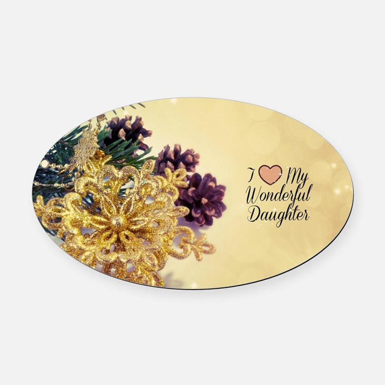 I Love My Wonderful Daughter - hol Oval Car Magnet