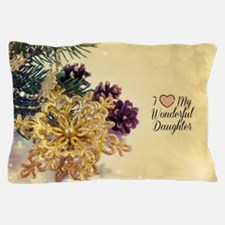 I Love My Wonderful Daughter - holiday Pillow Case