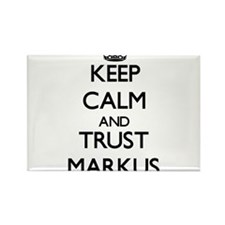 Keep Calm and TRUST Markus Magnets