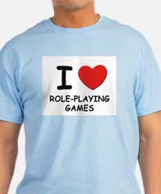 I love role-playing games T-Shirt