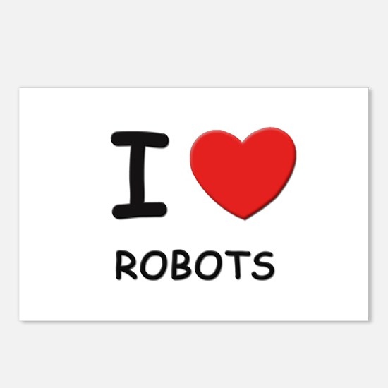 I love robots  Postcards (Package of 8)