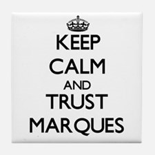 Keep Calm and TRUST Marques Tile Coaster