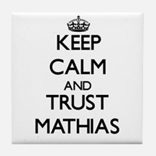 Keep Calm and TRUST Mathias Tile Coaster
