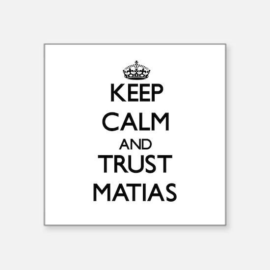 Keep Calm and TRUST Matias Sticker