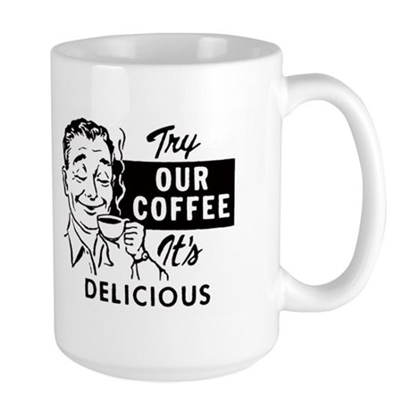 Try Our Coffee - It's Delicious Large Mug