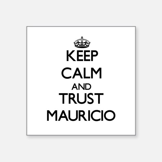 Keep Calm and TRUST Mauricio Sticker