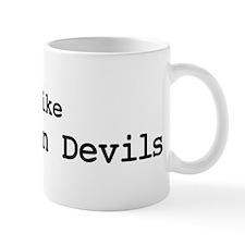 I like Tasmanian Devils Mug