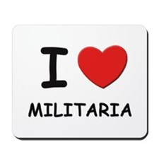 I love militaria  Mousepad