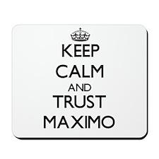Keep Calm and TRUST Maximo Mousepad