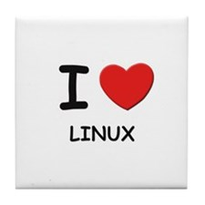 I love linux  Tile Coaster