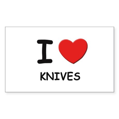 I love knives Rectangle Sticker