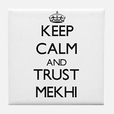 Keep Calm and TRUST Mekhi Tile Coaster