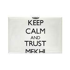 Keep Calm and TRUST Mekhi Magnets