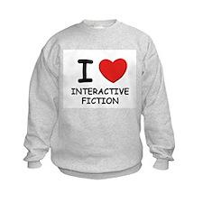I love interactive fiction Sweatshirt