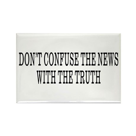 Don't Confuse The News Rectangle Magnet