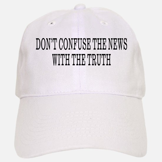 Don't Confuse The News Baseball Baseball Cap