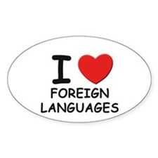 I love foreign languages Oval Decal
