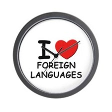 I love foreign languages  Wall Clock