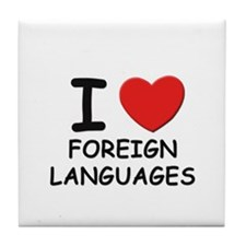 I love foreign languages  Tile Coaster