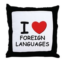I love foreign languages  Throw Pillow