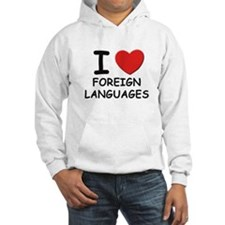 I love foreign languages Hoodie