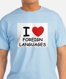 I love foreign languages T-Shirt