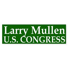 Larry Mullen for Congress (bumper sticker)