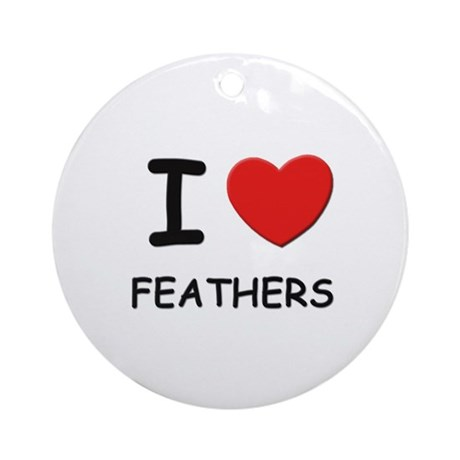 I love feathers Ornament (Round)
