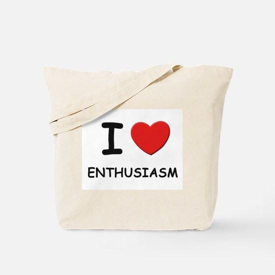 I love enthusiasm Tote Bag
