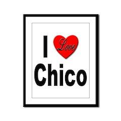 I Love Chico Framed Panel Print