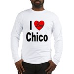 I Love Chico (Front) Long Sleeve T-Shirt