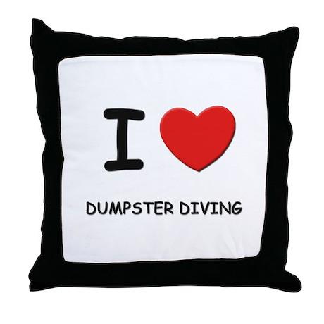 I love dumpster diving Throw Pillow