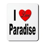 I Love Paradise Mousepad
